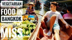 Vegetarian-Food-In-Bangkok-Thailand-You-Shouldnt-Miss